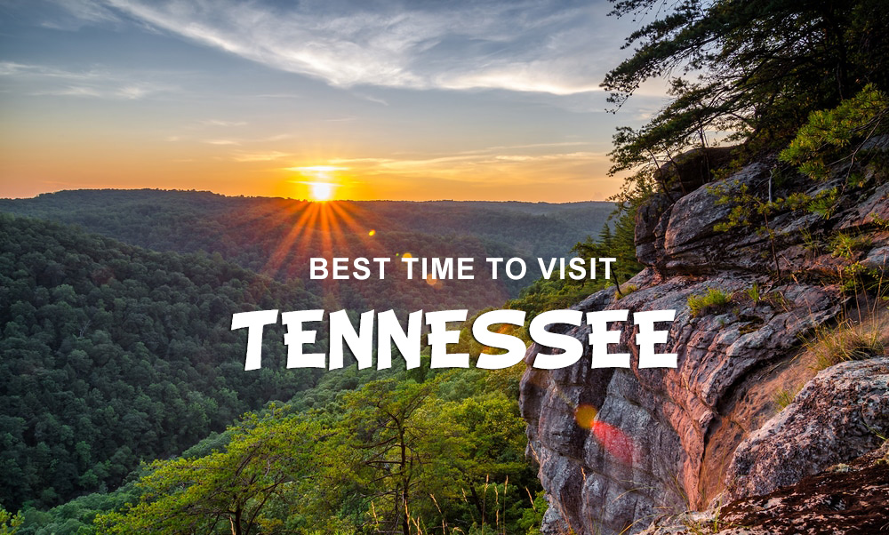 What Is The Perfect Time Of The Year To Visit Tennessee And Why?